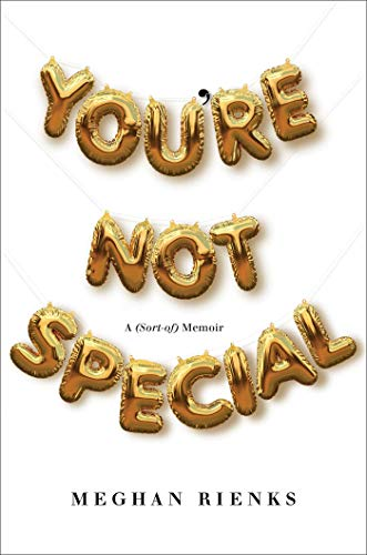 (You're Not Special: A (Sort-of))
