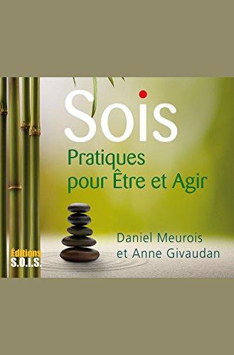 SOIS - Pratiques pour Être et Agir (French Edition)