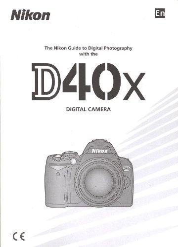 (Nikon D40X Digital Original Instruction Manual)
