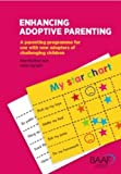 img - for Enhancing Adoptive Parenting - A Parenting Programme for New Adopters of Challenging Children book / textbook / text book