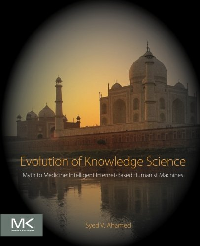 Evolution Of Knowledge Science: Myth To Medicine: Intelligent Internet-Based Humanist Machines