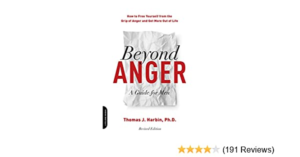 beyond anger a guide for men how to free yourself from the grip of rh amazon com Anger Outbursts in Men Men's Anger PNG