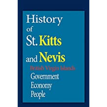 St. Kitts History, St. Kitts and Nevis, Caribbean: Government, Economy, People