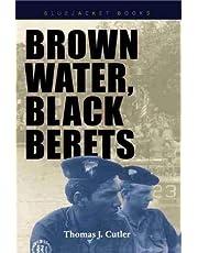 Brown Water, Black Berets: Coastal and Riverine Warfare in Vietnam