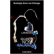 Quando nos amamos (Duologia Amor em Chicago Livro 2)