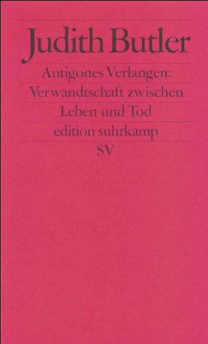 Antigones Verlangen  Verwandtschaft Zwischen Leben Und Tod  Edition Suhrkamp