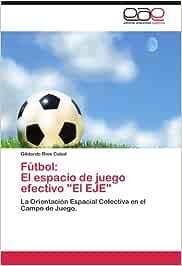 Futbol: El Espacio de Juego Efectivo