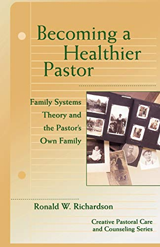 Becoming a Healthier Pastor (Creative Pastoral Care and Counseling) (Creative Pastoral Care & Counseling Series)