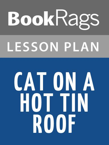 Lesson Plans Cat on a Hot Tin Roof