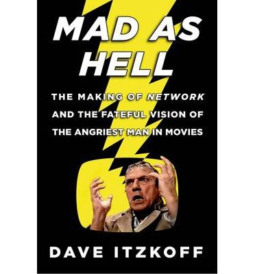 [(Mad as Hell )] [Author: Dave Itzkoff] [Mar-2014]