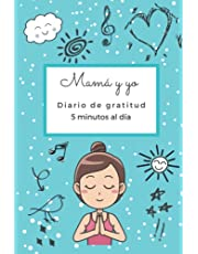 Mamá y yo: Diario de gratitud - 5 minutos al día.: Cultiva una actitud de agradecimiento con tu hijx (Spanish Edition).