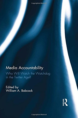 Media Accountability: Who Will Watch the Watchdog in the Twitter Age?