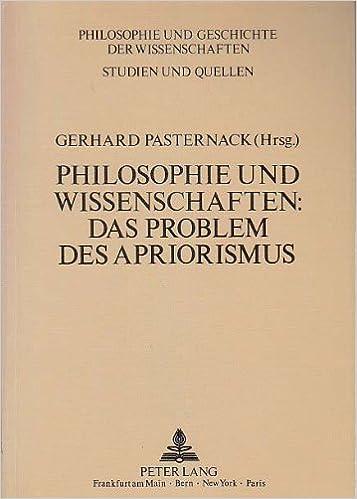 Book Philosophie Und Wissenschaften: Das Problem Des Apriorismus: Materialien Des Symposiums Philosophie Und Wissenschaften: Das Problem Des Apriorismus ... Und Geschichte Der Wissenschaften, )