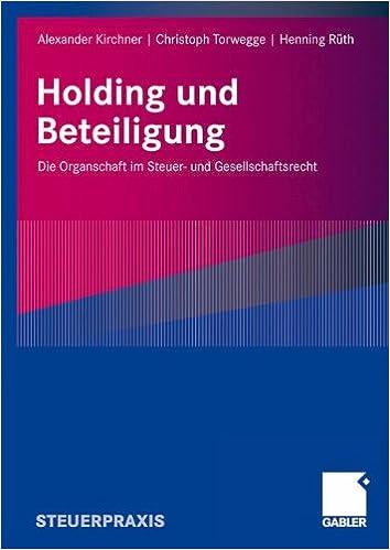 Holding und Beteiligung: Die Organschaft im Steuer- und - download ...