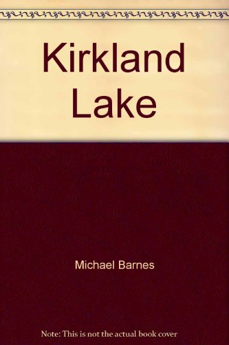 Kirkland Lake   On The Mile Of Gold