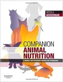 Companion Animal Nutrition: A Manual for Veterinary Nurses