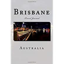 Brisbane Australia Travel Journal: Travel Journal with 150 lined pages