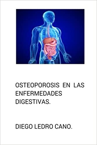 Osteoporosis en las enfermedades digestivas.: Amazon.es: Dr Diego Ledro-Cano: Libros