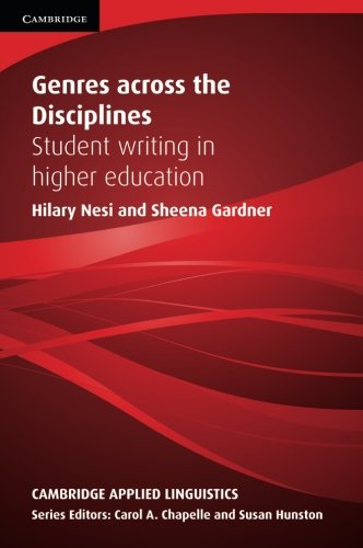 Genres across the Disciplines: Student Writing in Higher Education (Cambridge Applied Linguistics)