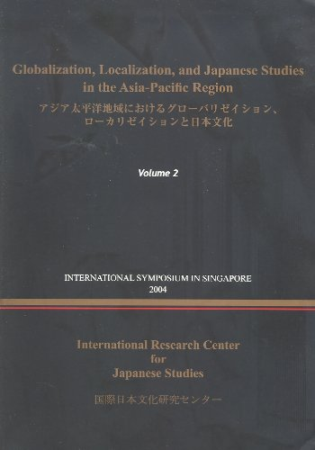 Globalization, Localization, and Japanese Studies in the Asia-Pacific Region, v. 2 (International Symposium in Singapore, 2)