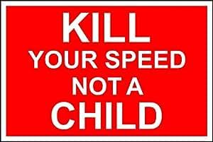 Matar a su velocidad, no un niño seguridad señal–3mm aluminio señal 300mm x 200mm