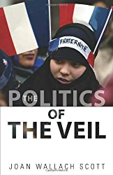 The Politics of the Veil (The Public Square) by Joan Wallach Scott (2007-10-07)