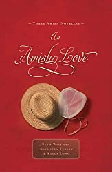 An Amish Love: Healing Hearts/What the Heart Sees/A Marriage of the Heart (Inspirational Amish Anthology