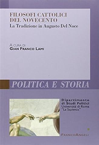 Filosofi cattolici del Novecento. La tradizione in Augusto Del Noce (Augusto Del Noce)