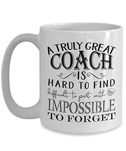 A Truly Great Coach is Hard to Find Mug - Coaches Thank You Gifts Idea for Men or Women - Retirement Coffee Cup (11oz, white)