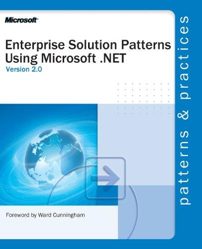 Enterprise Solution Patterns Using Microsoft® .NET by Microsoft Press