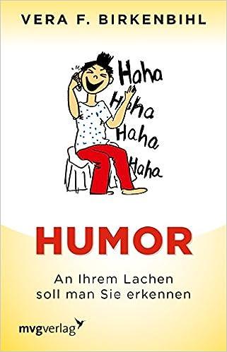 humor an ihrem lachen soll man sie erkennen amazon de vera f birkenbihl bucher