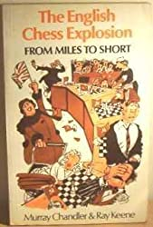 English Chess Explosion: From Miles to Short (Batsford chess books)