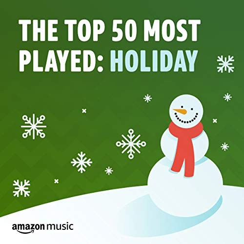 The Top 50 Most Played: Holiday (Christmas Songs Uk 100)