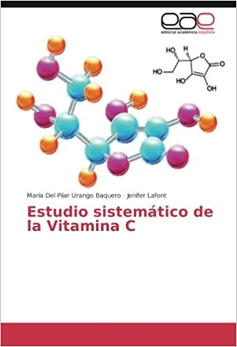 Estudio sistemático de la Vitamina C (Spanish Edition): María Del Pilar Urango Baquero, Jenifer Lafont: 9783659703799: Amazon.com: Books