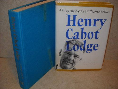 Henry Cabot Lodge: A Biography