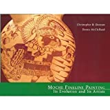 Moche Fineline Painting : Its Evolution and Its Artists, Donnan, Christopher B. and McClelland, Donna, 093074179X