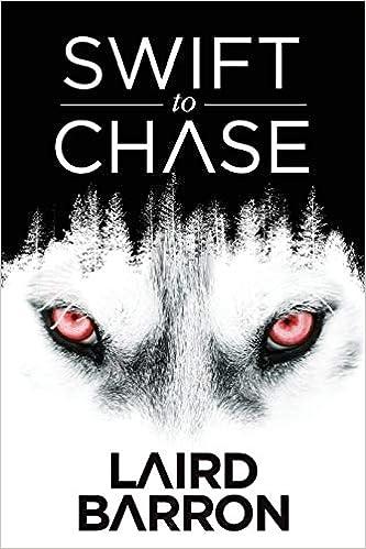 Swift to Chase: Laird Barron: 9781945373053: Amazon com: Books
