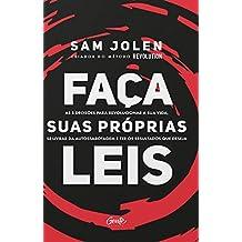 Faça suas próprias leis: As 5 decisões para revolucionar a sua vida, se livrar da autossabotagem e ter os resultados que deseja (Portuguese Edition)