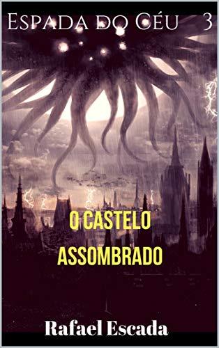 III. Espada do Céu: O Castelo Assombrado