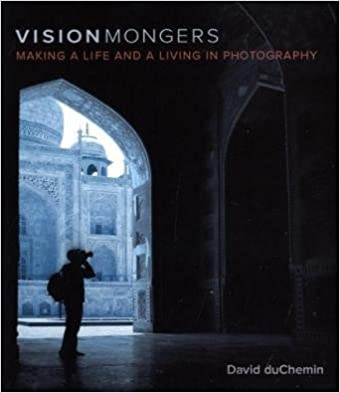 VisionMongers Making a Life and a Living in Photography book