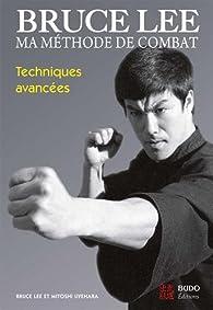Ma méthode de combat : Techniques avancées par Bruce Lee