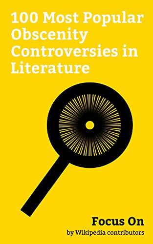 Focus On: 100 Most Popular Obscenity Controversies in Literature: Sex (book), Hugh Hefner, The Catcher in the Rye, Aleister Crowley, Lolita, If I Did It, ... Allen Ginsberg, Marquis de Sade, etc.