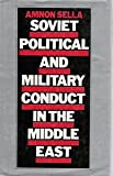 Soviet Political and Military Conduct in the Middle East, Amnon Sella, 0312748450