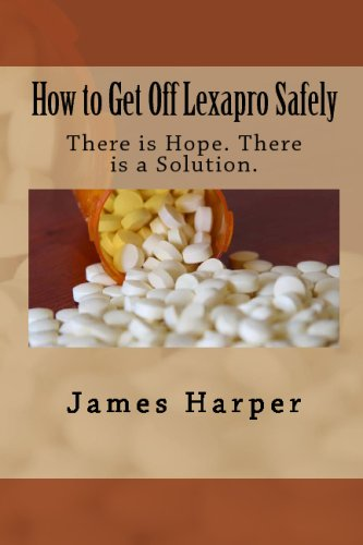 How To Get Off Lexapro Safely: There Is Hope. There Is A Solution.