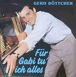 Fur Gabi Tu Ich Alles by Boettcher*Gerd (1991-01-01)