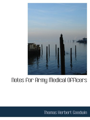 Read Online Notes for Army Medical Officers pdf epub