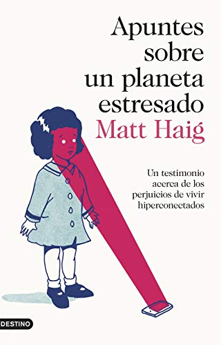 Apuntes sobre un planeta estresado: 300 (Imago Mundi) por Matt Haig,Díez Pérez, María José