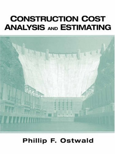 Construction Cost Analysis and Estimating by Phillip F. Ostwald (2000-06-04)