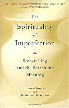 Book The Spirituality of Imperfection: Storytelling and the Journey to Wholeness