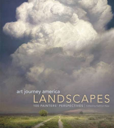 Art Journey America Landscapes: 89 Painters' Perspectives